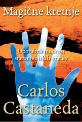 Carlos Castaneda, Magične kretnje, Uporabna modrost staromehiških vračev