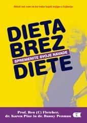 Dieta brez diete Avtorji: Ben Fletcher, Karen Pine, Danny Penman