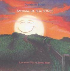 Damjana Bihar, Sanjam, da sem Sonce