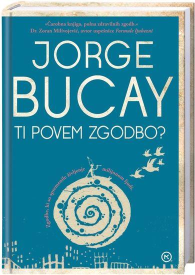 Ti povem zgodbo?, Jorge Bucay (broširana, 2013 (2. ponatis))