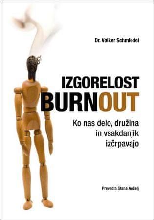 Dr. Volker Schmiedel, Izgorelost - Burnout, Ko nas delo, družina in vsakdanjik izčrpavajo