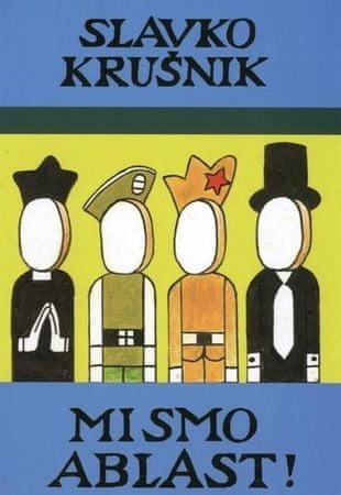 Slavko Krušnik, Mi smo ablast!, 730 novih šal