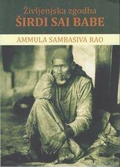 Predogled: Življenjska zgodba Širdi Sai Babe Avtor: Ammula Sambasiva Rao