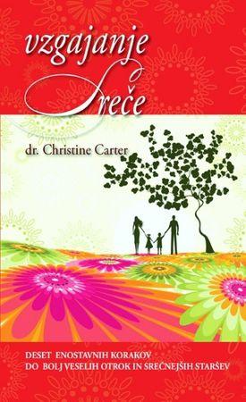 Vzgajanje sreče, dr. Christine Carter (2010)