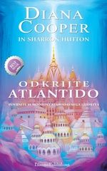 Predogled: Odkrijte Atlantido Avtorja: Diana Cooper, Shaaron Hutton