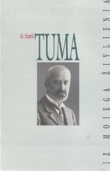 dr. Henrik Tuma, Iz mojega življenja