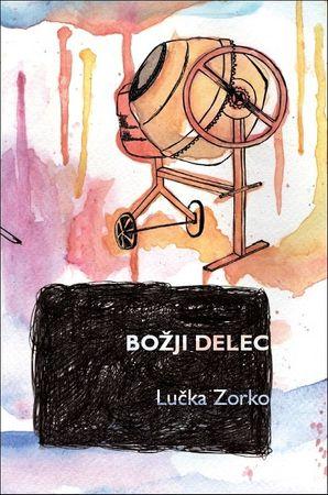 Božji delec, Lučka Zorko (mehka, 2014)