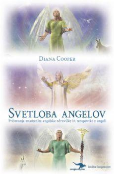 Diana Cooper: Svetloba angelov (Nova dopolnjena izdaja)