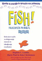 Stephen C. Lundin, Harry Paul, John Christensen: Fish!: filozofija po ribje