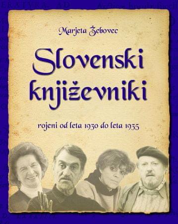 Marjeta Žebovec: Slovenski književniki: rojeni od leta 1930 do 1935