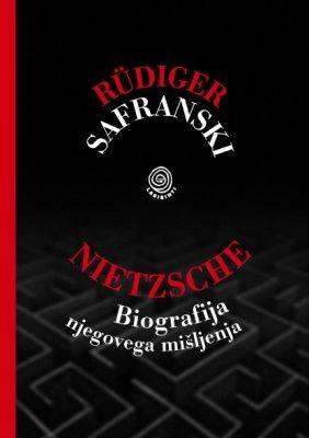 Nietzsche: biografija njegovega mišljenja, Rüdiger Safranski (mehka, 2010)