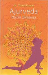 Ajurveda - Način življenja (2013), Vinod Verma (mehka, 2013)