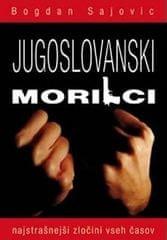 Bogdan Sajovic: Jugoslovanski morilci