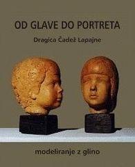 Dragica Čadež Lapajne: Od glave do portreta