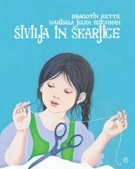 Šivilja in škarjice, Dragotin Kette (trda, 2012 (7. ponatis))