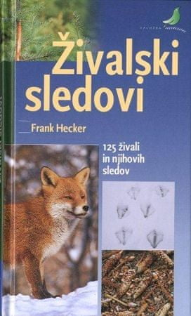 Živalski sledovi, Frank Hecker (mehka, 2008)