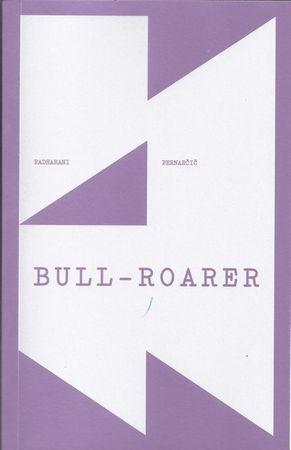 Radharani Pernarčič: Bull - roarer