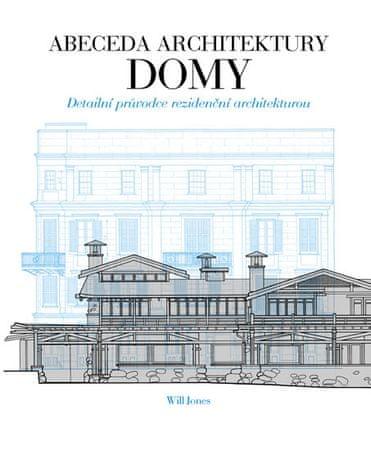 Jones Will: Abeceda architektury - Domy