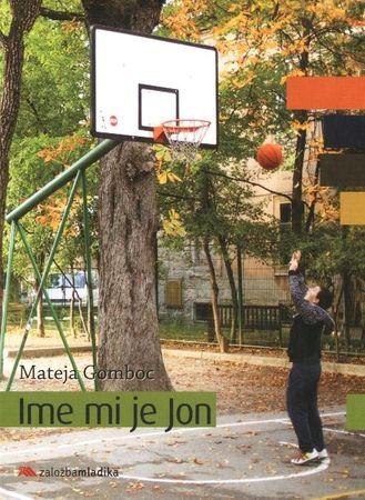 Gomboc Mateja: Ime mi je Jon