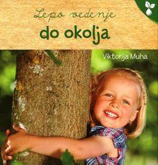 Viktorija Muha: Lepo vedenje do okolja