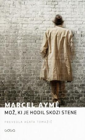 Marcel Ayme: Mož, ki je hodil skozi stene