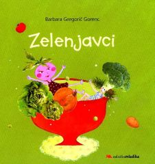 Brabara Gregorčič Gorenc: Zelenjavci