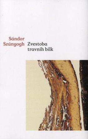 Sándor Szúnyogh: Zvestoba travnih bilk