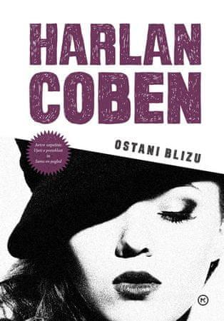 Harlan Coben: Ostani blizu