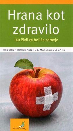 Friedrich Bohlmann; Dr. Marcela Ullmann: Hrana kot zdravilo