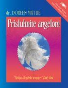 dr. Doreen Virtue: PRISLUHNITE ANGELOM, mehka vezava