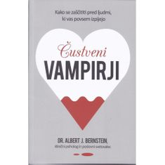 Dr. Albert J. Bernstein: Čustveni vampirji