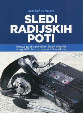 Matjaž Brojan: Sledi radijskih poti