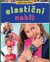 1 -  Lea Sobočan: Fantastični elastični nakit