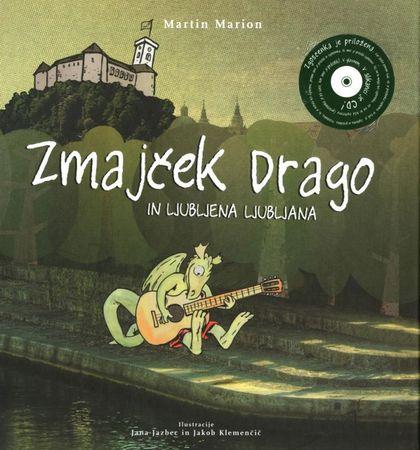 Martin Marion, Zmajček Drago in ljubljena Ljubljana