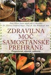 Kilian Saum; Dr. Johannes Gottfried; Alex Witasek: Zdravilna moč samostanske prehrane