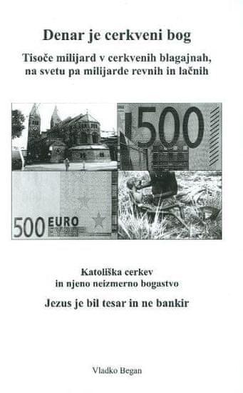 Vladko Began: Denar je cerkveni bog