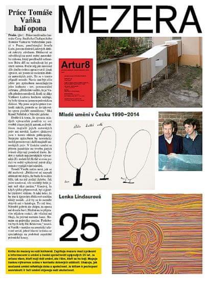 Lindaurová Lenka a kolektiv: Mezera - Mladé umění v Česku (1990- 2014)