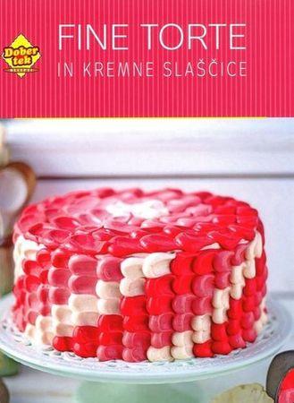 Good Food Magazine, Dober tek recepti: Fine torte in kremne slaščice