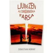 Sebastian Horvat: Ljubezen ali dandanašnja farsa