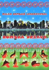 Milan Ostojić Leszczynski: Romska država