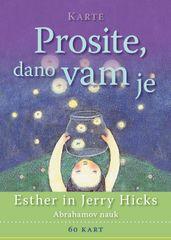 Esther in Jerry Hicks: Prosite, dano vam je – Abrahamov nauk: 60 kart