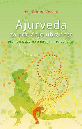 Vinod Verma: Ajurveda za notranjo ubranost