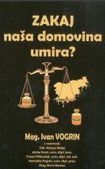 Ivan Vogrin: Zakaj naša domovina umira?