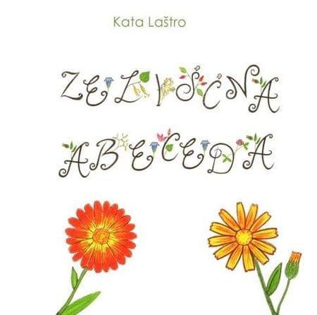 Kata Laštro: Zeliščna abeceda