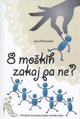 Jana Pristovšek: 8 moških, zakaj pa ne?