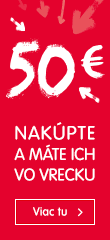 Získajte 50 € na nákupy u nás!