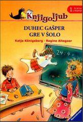 Katja Konigsberg, Regine Altegoer: Duhec Gašper gre v šolo
