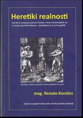 Renato Korošec: Heretiki realnosti