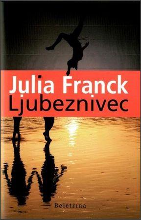 Julia Franck: Ljubeznivec