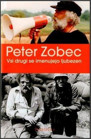 Peter Zobec: Vsi drugi se imenujejo ljubezen